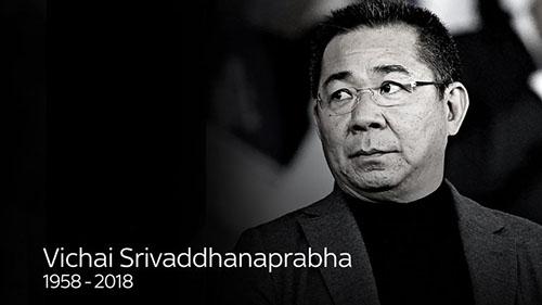 CLB Leicester City xác nhận Chủ tịch Vichai qua đời sau vụ rơi trực thăng ngay cạnh sân King Power