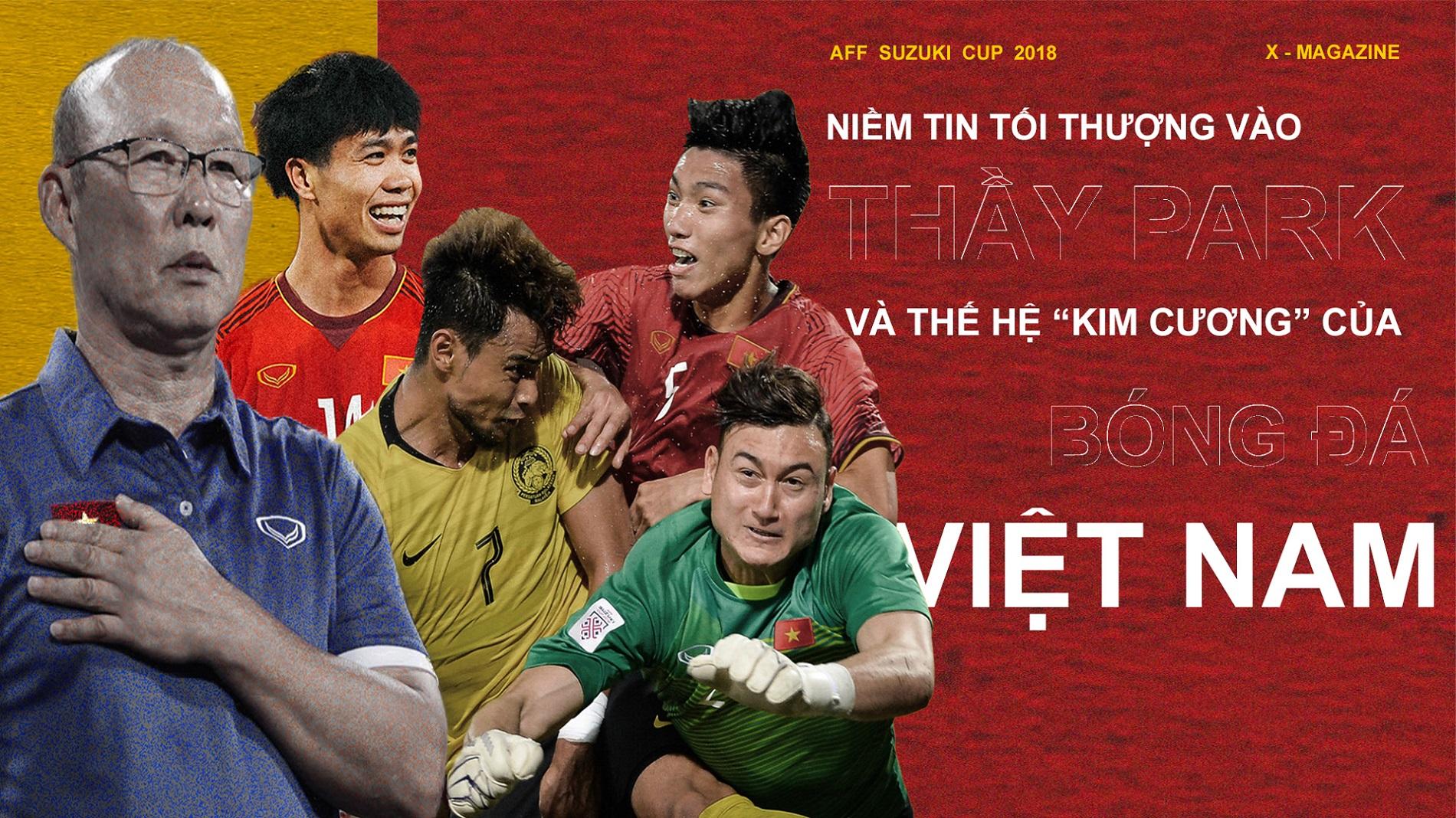 """AFF CUP 2018: Niềm tin tối thượng vào thầy Park và thế hệ """"kim cương"""" của bóng đá Việt Nam"""