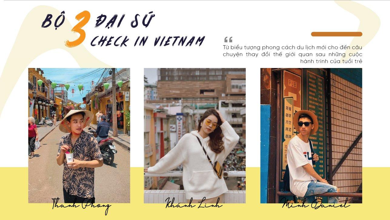 Bộ 3 đại sứ du lịch Check in Vietnam: Có một thế hệ genZ Chỉ cần thích là vác balo lên và đi!
