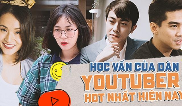 """""""Soi"""" học vấn dàn Youtuber đình đám nhất Việt Nam: Người thành tích """"đỉnh của đỉnh"""", kẻ lại đội sổ đầu bài liên tục"""