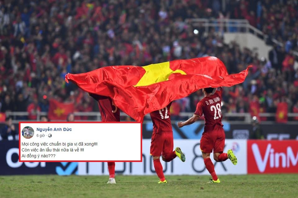 """Các """"chiến binh"""" đội tuyển Việt Nam viết gì trên FB trước thềm bóng lăn: """"Gia vị đã xong, còn việc ăn lẩu Thái nữa là về!"""""""