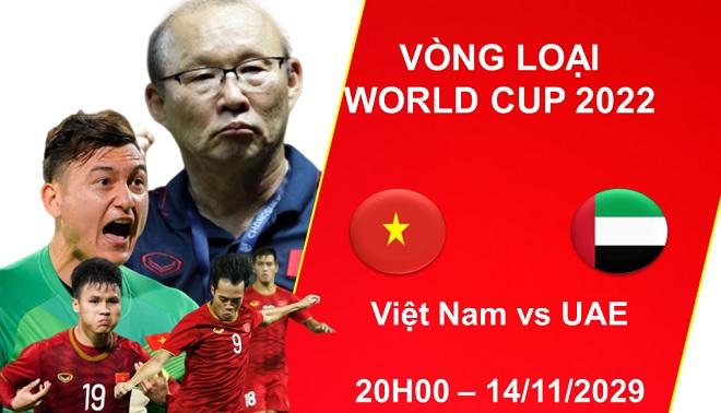 [Trực tiếp] 20h ngày 14/11, Việt Nam vs UAE: Ngôi nhất bảng vẫy gọi