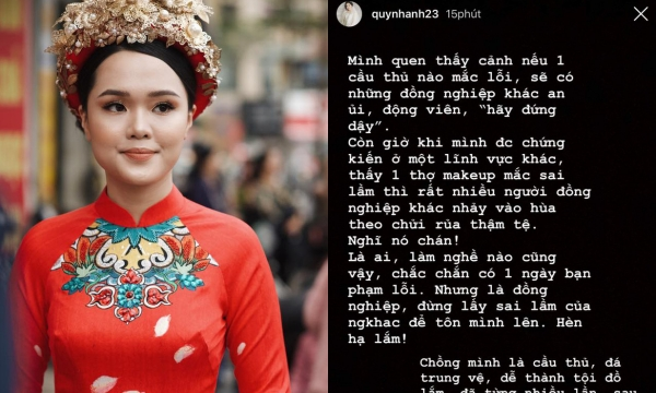 """Quỳnh Anh lên tiếng gắt bảo vệ thợ make-up đám hỏi: """"Đồng nghiệp mà hùa nhau vào chửi là hèn lắm"""""""