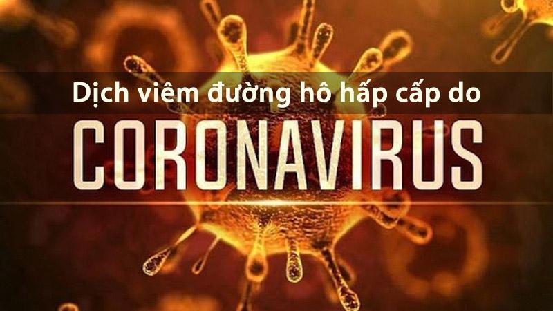 Thông tin về dịch viêm đường hô hấp cấp do virus Corona