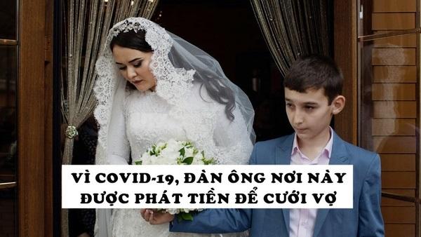 Hỗ trợ khó khăn do dịch Covid-19, đàn ông được trợ cấp để đủ tiền cưới vợ